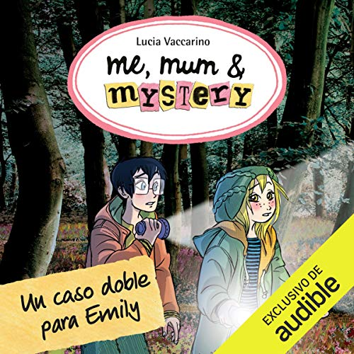 Me, Mum & Mystery: Un Caso Doble Para Emily [Me, Mum & Mystery: A Double Case for Emily] audiobook cover art
