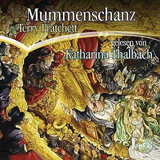 Mummenschanz     Ein Scheibenwelt-Roman              Autor:                                                                                                                                 Terry Pratchett                               Sprecher:                                                                                                                                 Katharina Thalbach                      Spieldauer: 6 Std. und 6 Min.     518 Bewertungen     Gesamt 4,6