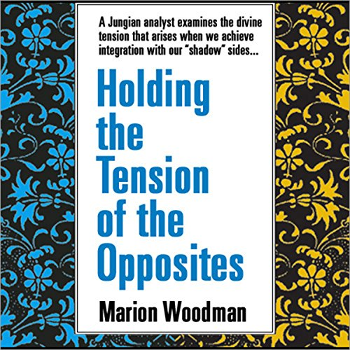 Holding the Tension of Opposites audiobook cover art