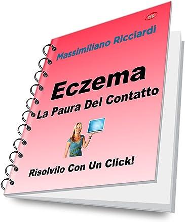 Eczema: La Paura Del Contatto (Risolvilo con un Click! Vol. 15)