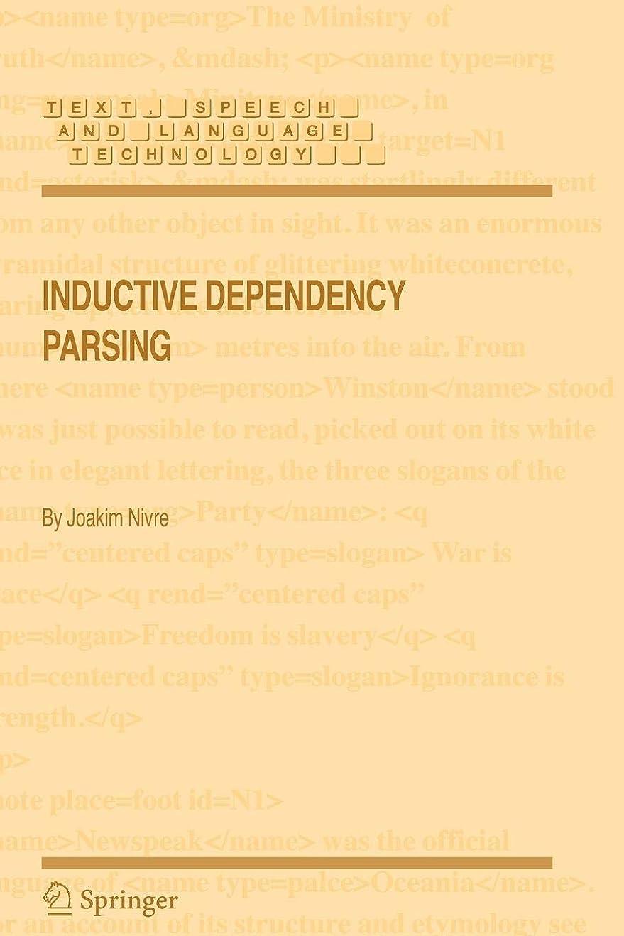 大聖堂しなやか会計Inductive Dependency Parsing (Text, Speech and Language Technology)