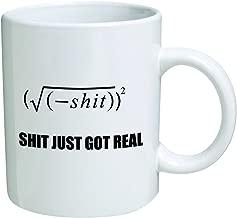 Funny Mug - Shit Just Got Real, Math Equation- 11 OZ Coffee Mugs - Funny Inspirational and sarcasm - By A Mug To Keep TM