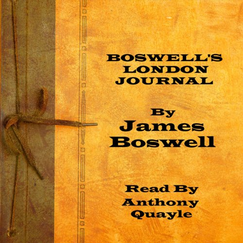 Boswell's London Journal                   By:                                                                                                                                 James Boswell                               Narrated by:                                                                                                                                 Anthony Quayle                      Length: 52 mins     Not rated yet     Overall 0.0