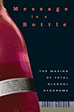 Message in a Bottle: The Making of Fetal Alcohol Syndrome