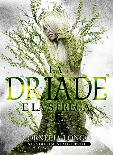 La Driade e la strega (Saga di Elementali Vol. 1) (Italian Edition)