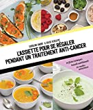 L'assiette pour se régaler pendant un traitement anti-cancer