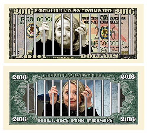 Pack of 25 - Limited Edition Hillary For Prison 2016 Dollar Bill Highly Collectible Novelty - Funny for Democrats or Republicans - Give the Gift of Laughter- Funniest Political Gift