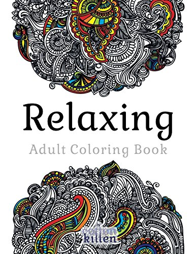 Relaxing - Adult Coloring Book: 49 of the most exquisite designs for a relaxed and joyful coloring time