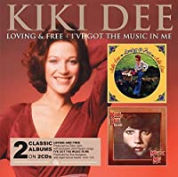 Loving And Free & I`Ve Got The Music In - Kiki Dee by Kiki Dee / The Kiki Dee Band