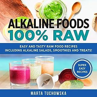 Alkaline Foods: 100% Raw! audiobook cover art