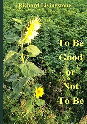 To be good or not to be: Nederlandse versie (met enkele passages nog in het Engels)