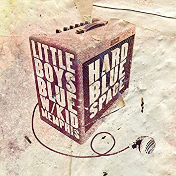Hard Blue Space (feat. Kid Memphis)