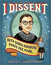 [I Dissent: Ruth Bader Ginsburg Makes Her Mark]{I Dissent Debbie Levy}