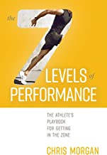 7 Levels of Performance: The Athlete's Playbook For Getting In The Zone