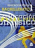 Educación Física. 1º Bachillerato (Educación Física / Pedagogía / Juegos) - 9788499100449