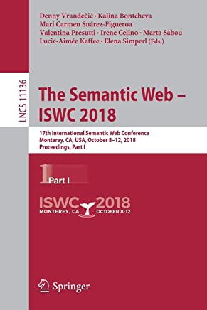 The Semantic Web – ISWC 2018: 17th International Semantic Web Conference, Monterey, CA, USA, October 8–12, 2018, Proceedings, Part I