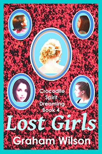 Lost Girls (Crocodile Spirit Dreaming Book 4)
