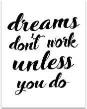 Dreams Don't Work Unless You Do - 11x14 Unframed Typography Art Print - Great Inspirational Gift Under $15