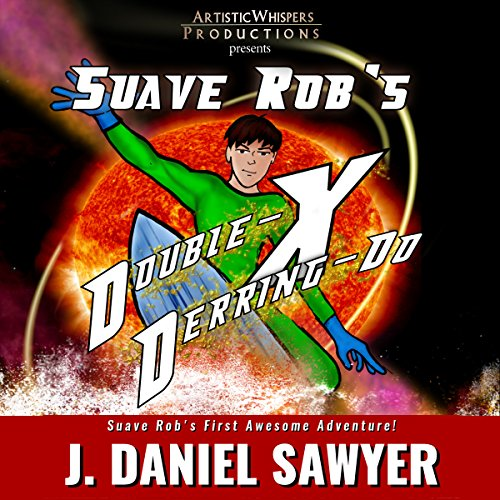 Suave Rob's Double-X Derring-Do! cover art