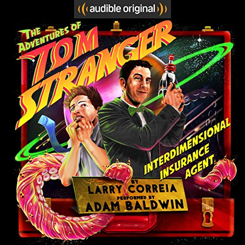 The Adventures of Tom Stranger, Interdimensional Insurance Agent audiobook cover art