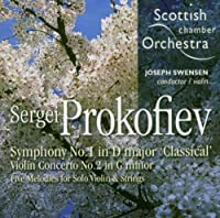 Prokofiev: Symphony No.1 'Classical', Violin Concerto No. 2 & Five Melodies for Solo Violin and Strings by Scottish Chamber Orchestra (2005-01-01)