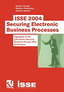 ISSE 2004 ― Securing Electronic Business Processes: Highlights of the Information Security Solutions Europe 2004 Conference