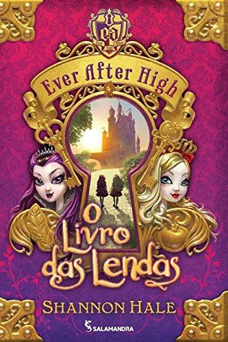 Ever After High. O Livro das Lendas