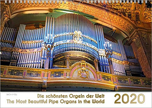 Der Orgelkalender, ein Musik-Kalender 2020, DIN-A-3: Die schönsten Orgeln der Welt – The Most Beautiful Pipe Organs in the World