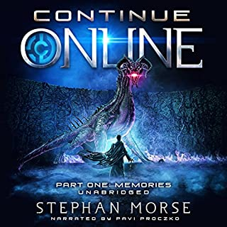 Continue Online Part One: Memories                   By:                                                                                                                                 Stephan Morse                               Narrated by:                                                                                                                                 Pavi Proczko                      Length: 12 hrs and 40 mins     91 ratings     Overall 4.4