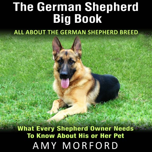 The German Shepherd Big Book: All About The German Shepherd Breed cover art
