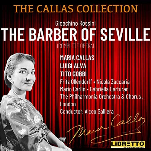 Maria Callas, Luigi Alva, Tito Gobbi, Fritz Ollendorff, Mario Carlin, Nicola Zaccaria, Gabriella Carturan, The Philharmonia Orchestra & Chorus & Alceo Galliera