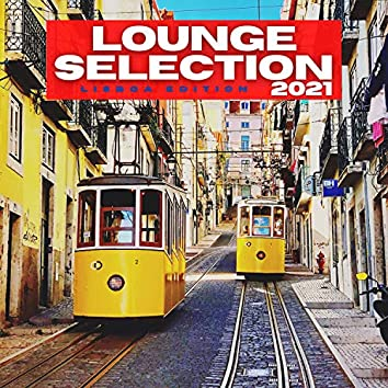 Lounge Selection 2021 Lisboa Edition