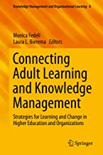 Connecting Adult Learning and Knowledge Management: Strategies for Learning and Change in Higher Education and Organizatio...