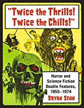 Twice the Thrills! Twice the Chills! Horror and Science Fiction Double Features, 1955-1974