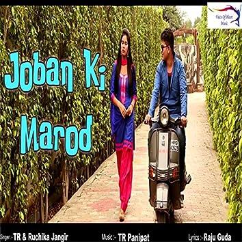 Joban Ki Marod
