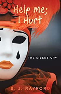 Help Me; I Hurt: The Silent Cry