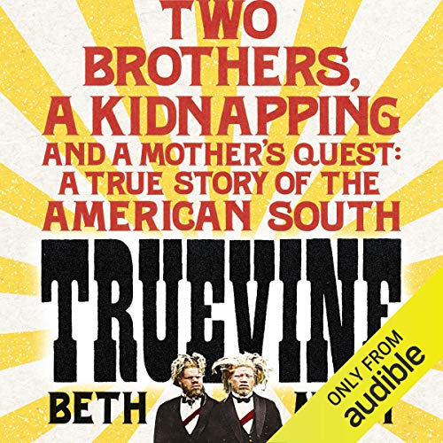 Truevine     An Extraordinary True Story of Two Brothers and a Mother's Love              By:                                                                                                                                 Beth Macy                               Narrated by:                                                                                                                                 Amy Finegan                      Length: 10 hrs and 14 mins     3 ratings     Overall 3.0