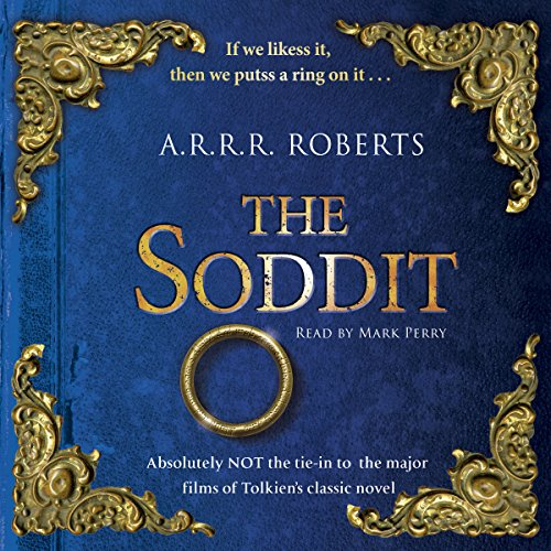 The Soddit                   By:                                                                                                                                 Adam Roberts                               Narrated by:                                                                                                                                 Mark Perry                      Length: 3 hrs and 58 mins     11 ratings     Overall 4.2