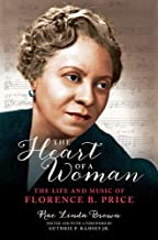 The Heart of a Woman: The Life and Music of Florence B. Price (Music in American Life)