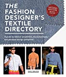 The Fashion Designer's Textile Directory: A Guide to Fabrics' Properties, Characteristics, and Garment-Design...