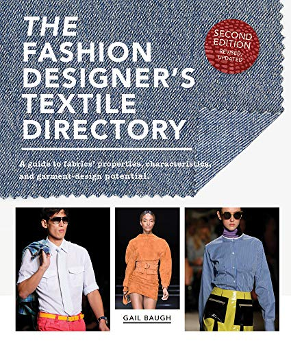 Compare Textbook Prices for The Fashion Designer's Textile Directory: A Guide to Fabrics' Properties, Characteristics, and Garment-Design Potential 2 Edition ISBN 9781438011554 by Baugh, Gail