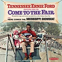 INVITES YOU TO COME TO THE FAIR/HERE COMES THE MISSISSIPPI SHOWBOAT