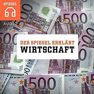 Wirtschaft: Zwölf Einblicke in die Welt der Wirtschaft (Der SPIEGEL ERKLÄRT) Titelbild
