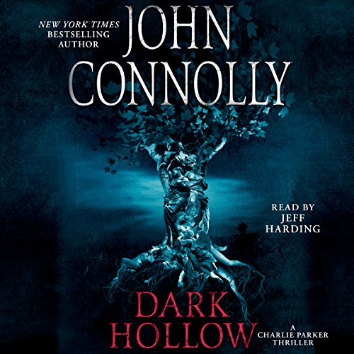 Dark Hollow     A Thriller              By:                                                                                                                                 John Connolly                               Narrated by:                                                                                                                                 Jeff Harding                      Length: 14 hrs     403 ratings     Overall 4.4