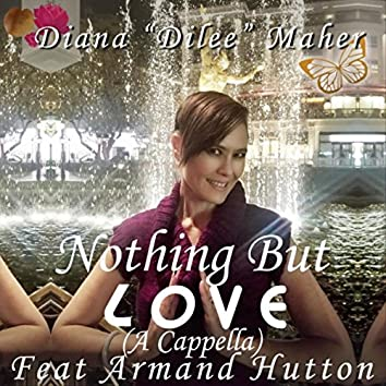 Nothing but Love (A Cappella) [feat. Armand Hutton]