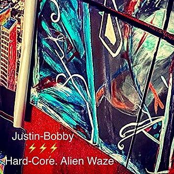 Hard-Core. Alien Waze