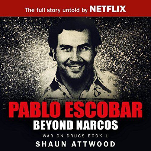 Pablo Escobar     Beyond Narcos              By:                                                                                                                                 Shaun Attwood                               Narrated by:                                                                                                                                 Max Tilney                      Length: 7 hrs and 59 mins     66 ratings     Overall 4.2