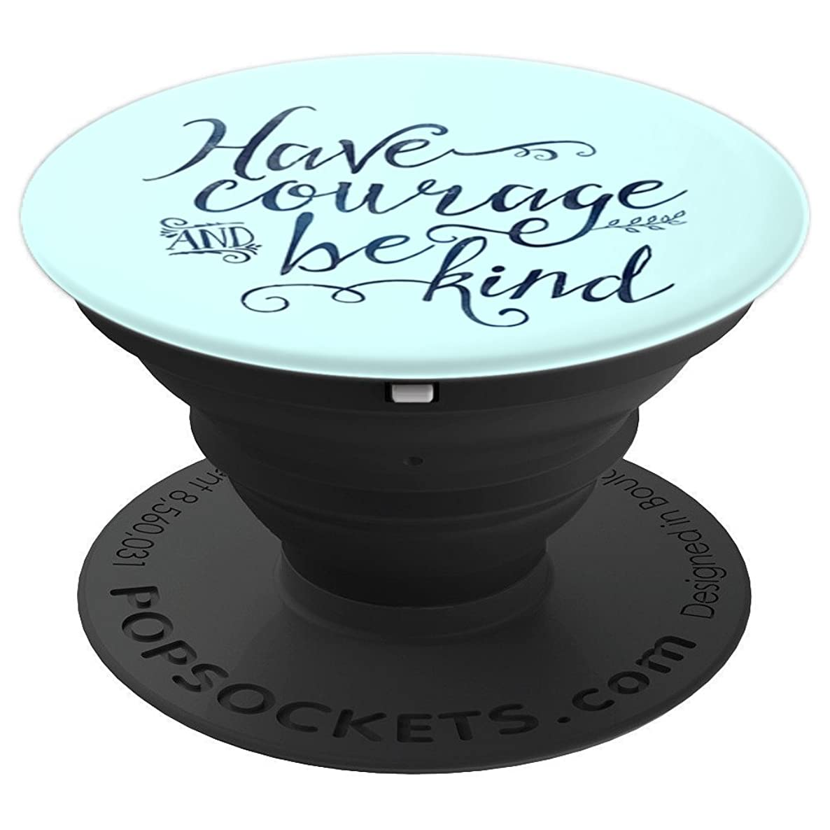Have Courage and Be Kind - PopSockets Grip and Stand for Phones and Tablets