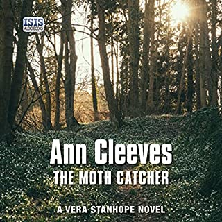 The Moth Catcher                   Written by:                                                                                                                                 Ann Cleeves                               Narrated by:                                                                                                                                 Janine Birkett                      Length: 11 hrs and 5 mins     8 ratings     Overall 4.1