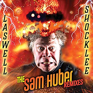 Laswell/Shocklee: The Sam Huber Remixes